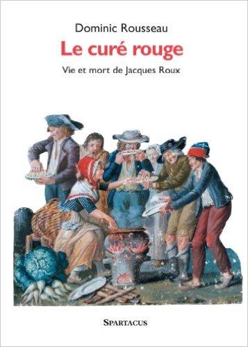 Le Curé Rouge Un Livre De Dominic Rousseau