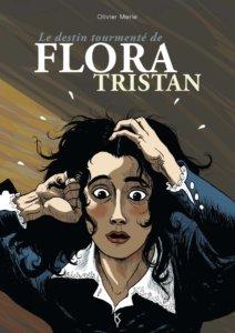 Le destin tourmenté de Flora Tristan d'Olivier Merle