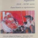 Emotions, Révoltes Et Guerres Populaires En Périgord Colloque De Périgueux 2003