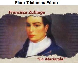 Flora Tristan Au Pérou Francisca Zubiaga La Maréchale