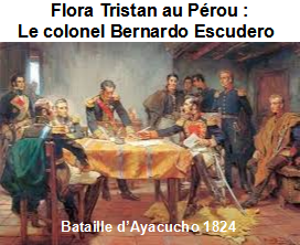 Flora Tristan Au Pérou Le Colonel Bernardo Escudero La Bataille D'Ayacucho
