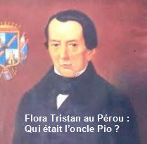 Flora Tristan Au Pérou : Qui était L'oncle Pio ?