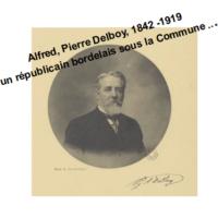 Alfred Pierre Delboy, Un Républicain Bordelais Pendant La Commune …