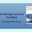 Marguerite Duras, Un Barrage Contre Le Pacifique