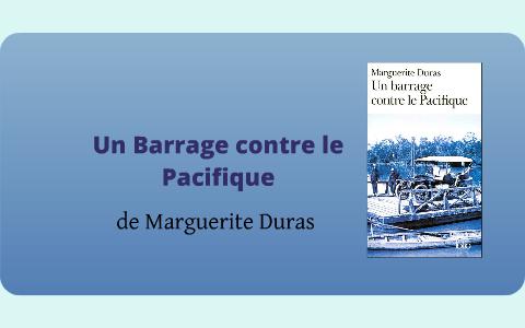 Barrage Contre Le Pacifique Marguerite Duras Titre
